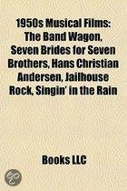 1950S Musical Films (Study Guide): The Band Wagon, Seven Brides For Seven Brothers, Hans Christian Andersen, Jailhouse Rock
