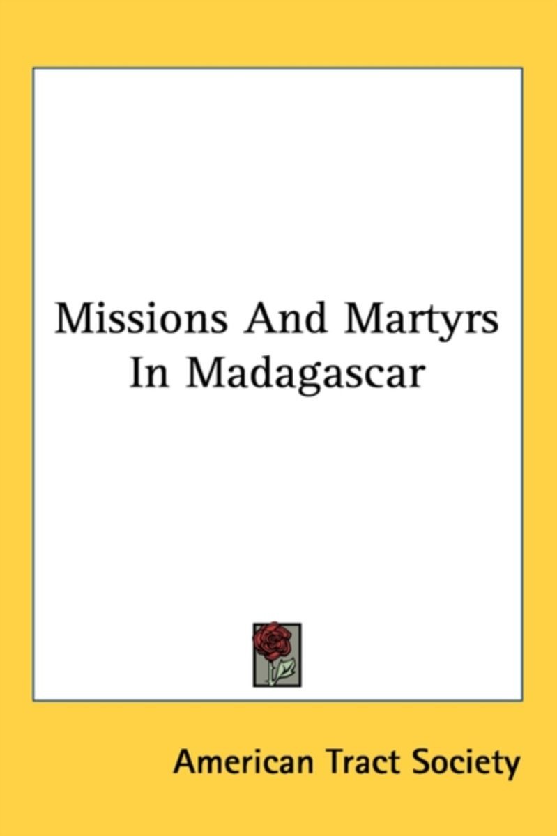 Missions and Martyrs in Madagascar