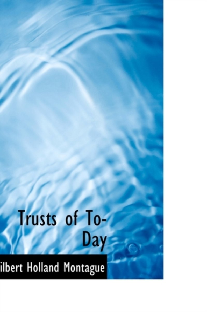 Trusts of To-Day
