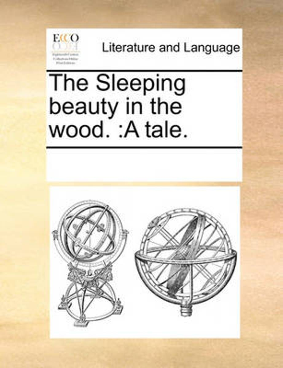 The Sleeping Beauty in the Wood.