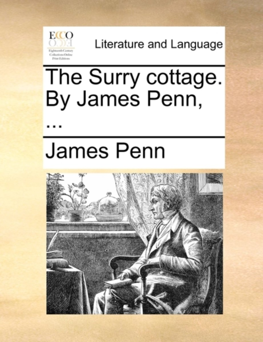 The Surry Cottage. by James Penn,