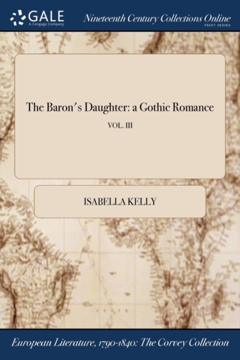 the Baron's Daughter: a Gothic Romance; Vol. III
