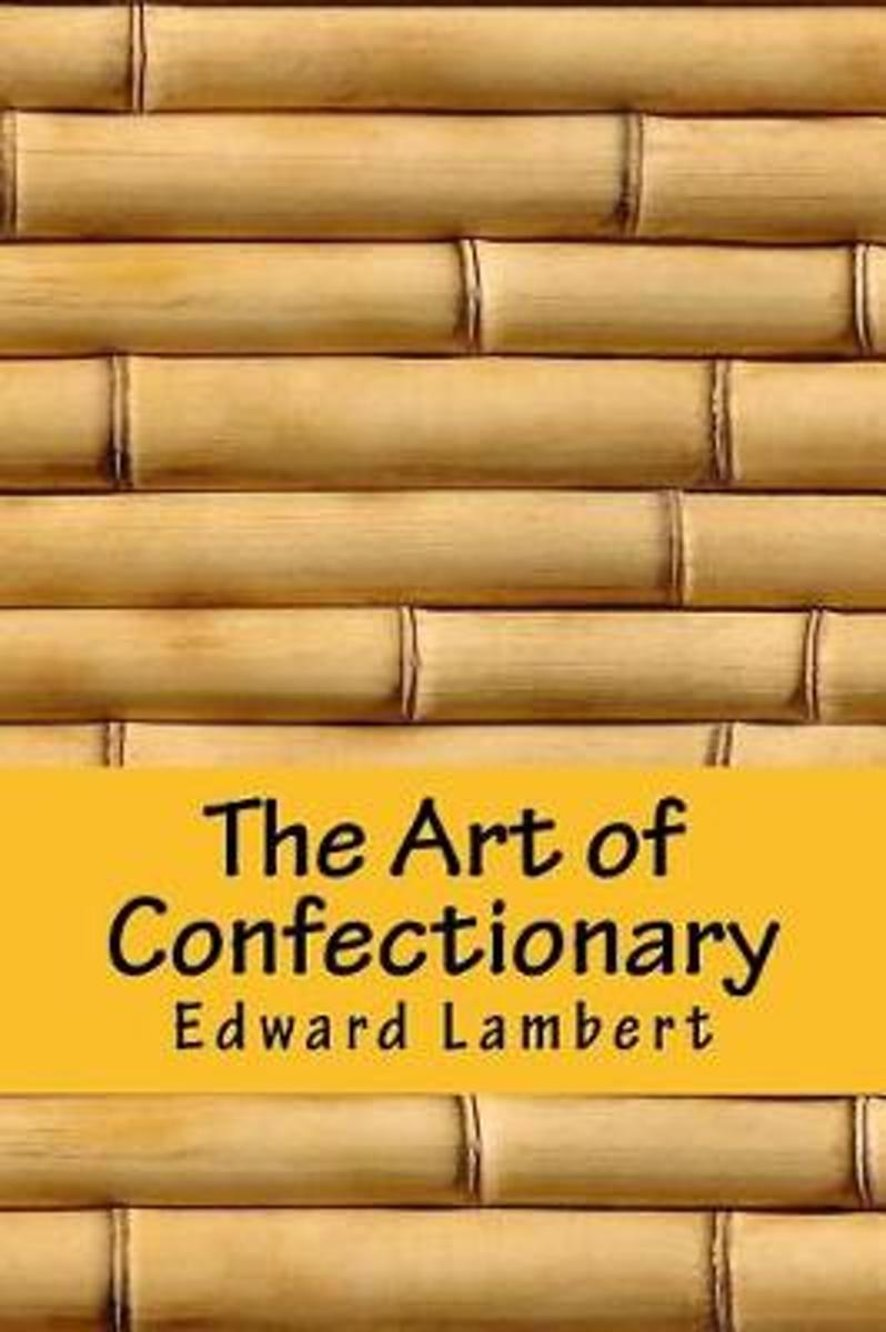 The Art of Confectionary