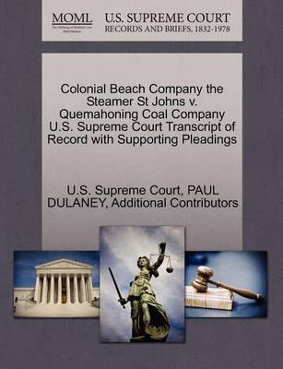 Colonial Beach Company the Steamer St Johns V. Quemahoning Coal Company U.S. Supreme Court Transcript of Record with Supporting Pleadings