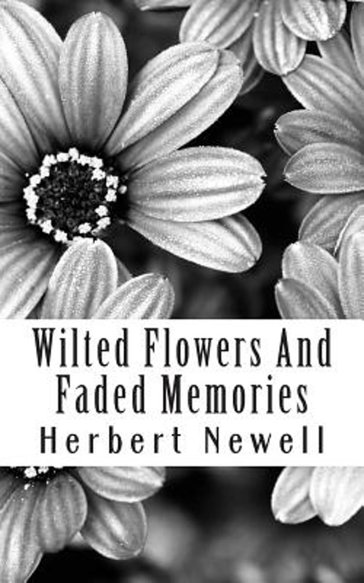 Wilted Flowers and Faded Memories