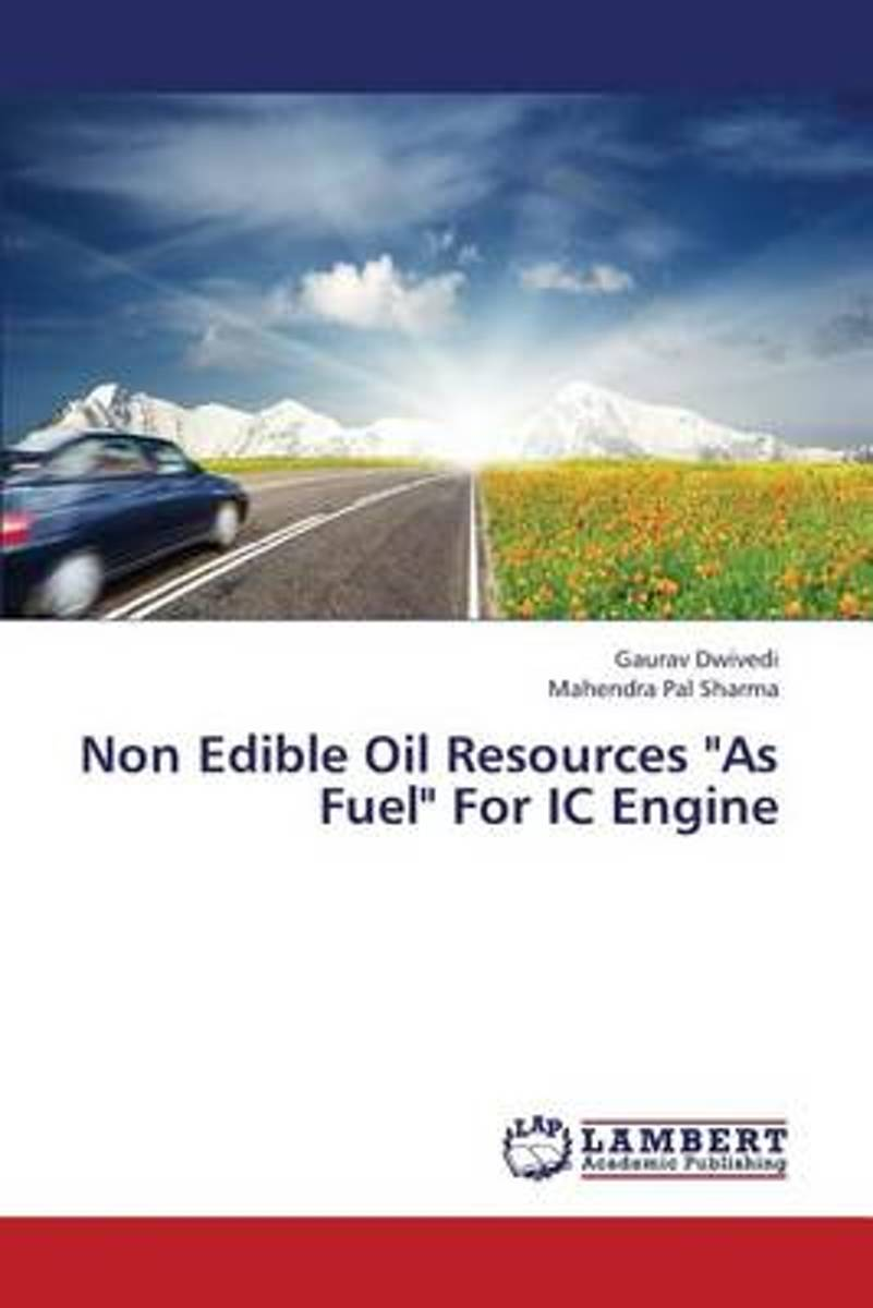 Non Edible Oil Resources as Fuel for IC Engine