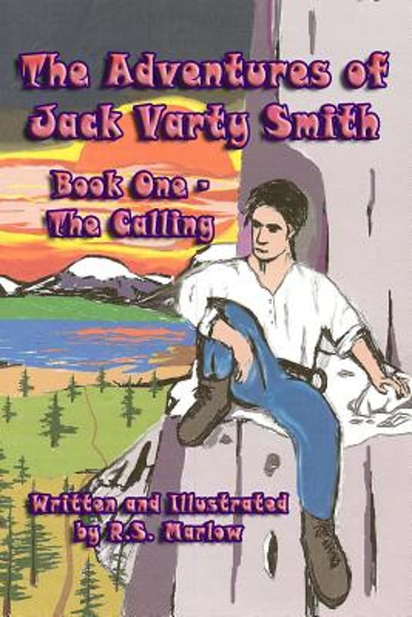 The Adventures of Jack Varty Smith, Book One - The Calling
