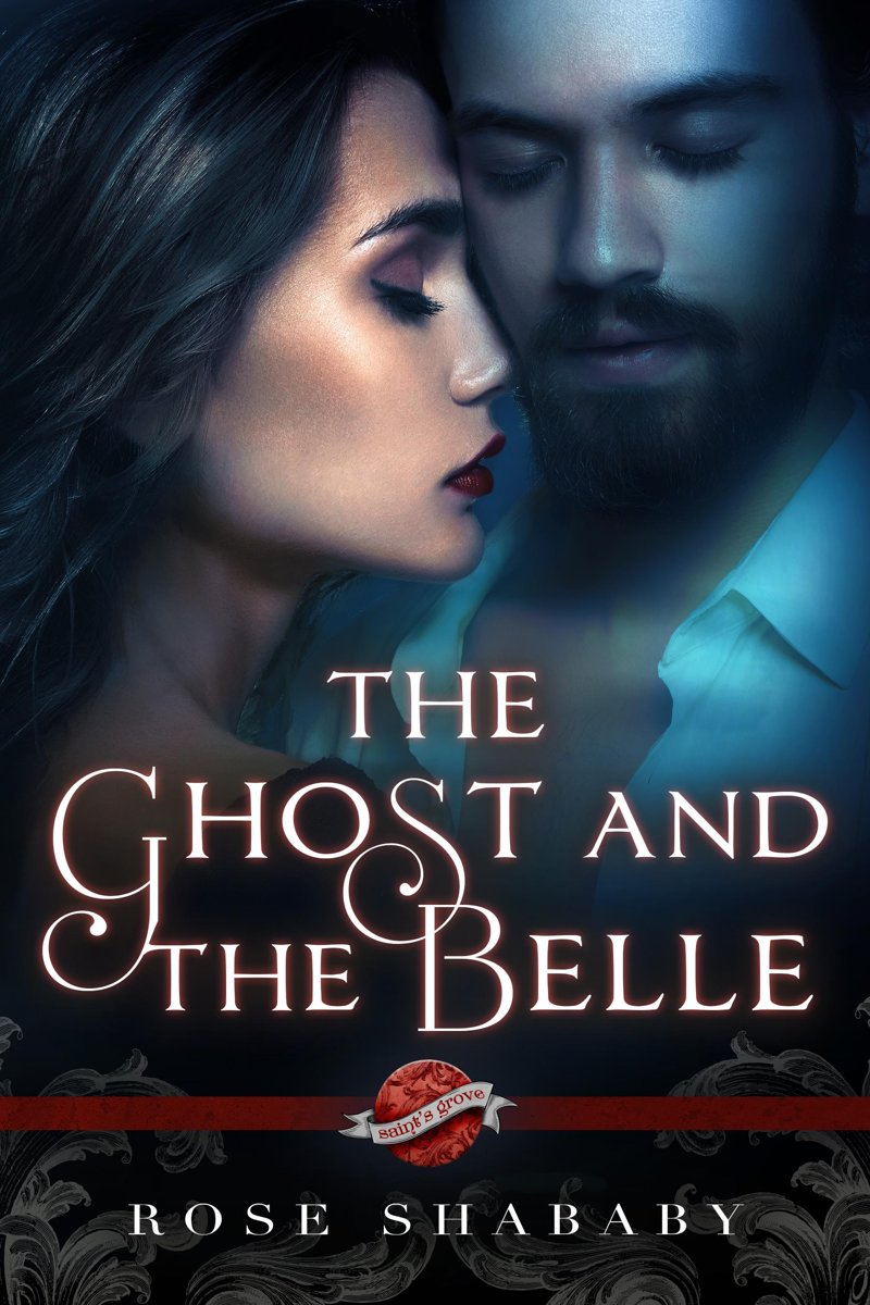 The Ghost and the Belle, A Saint's Grove novel