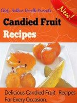 Candied Fruit Recipes: Delicious Candied Fruit Recipes For Every Occasion.