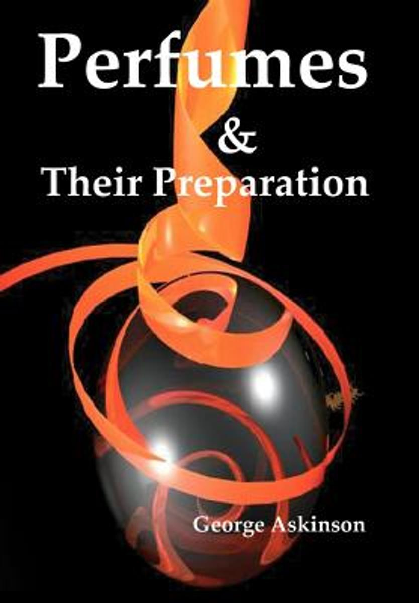 Perfumes and Their Preparation