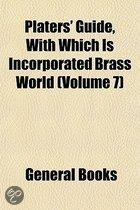 Platers' Guide, with Which Is Incorporated Brass World (Volume 7)