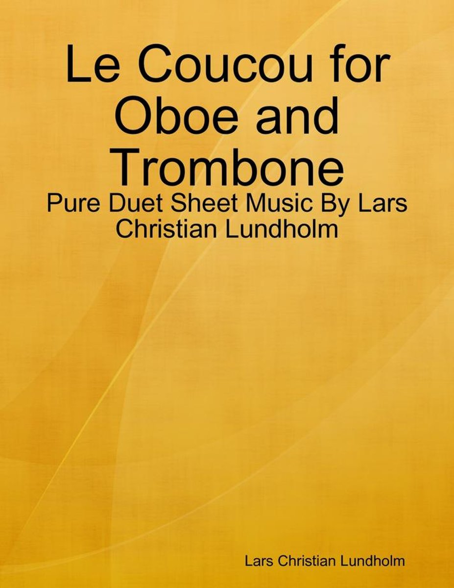 Le Coucou for Oboe and Trombone - Pure Duet Sheet Music By Lars Christian Lundholm