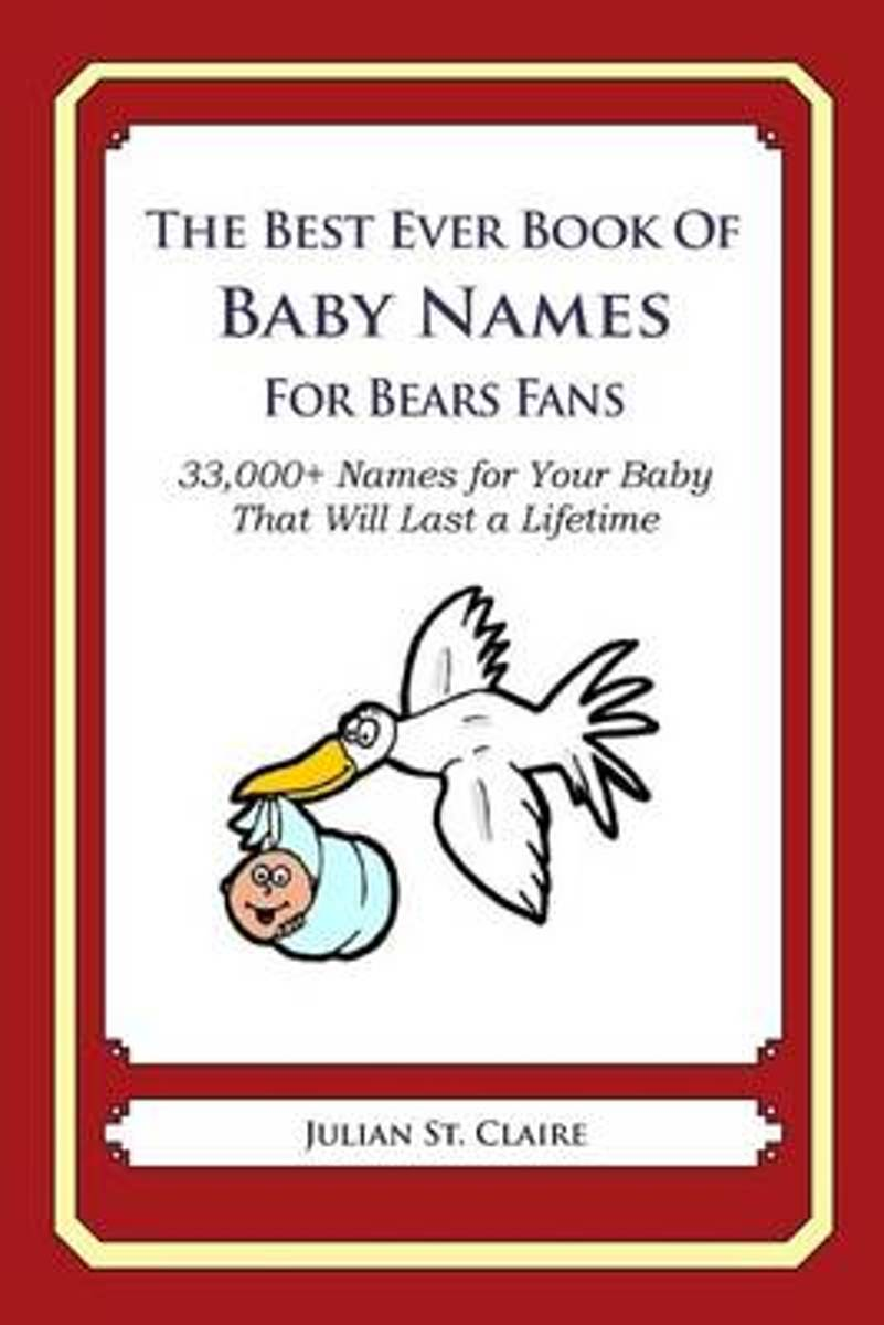 The Best Ever Book of Baby Names for Bears Fans