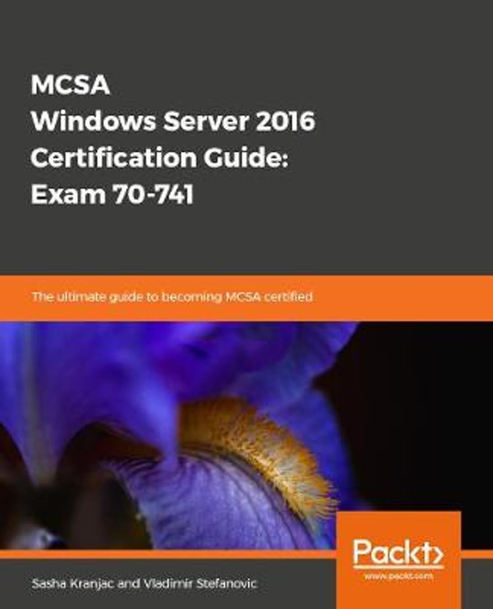 MCSA Windows Server 2016 Certification Guide