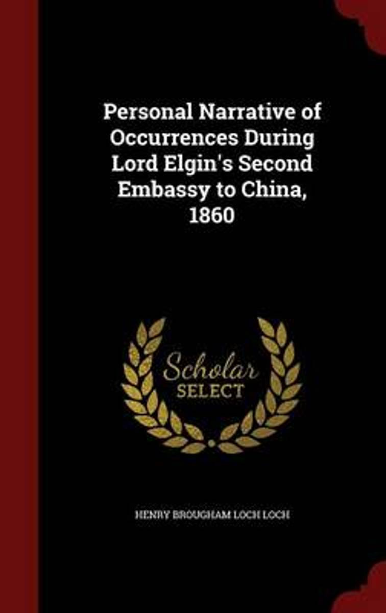 Personal Narrative of Occurrences During Lord Elgin's Second Embassy to China, 1860