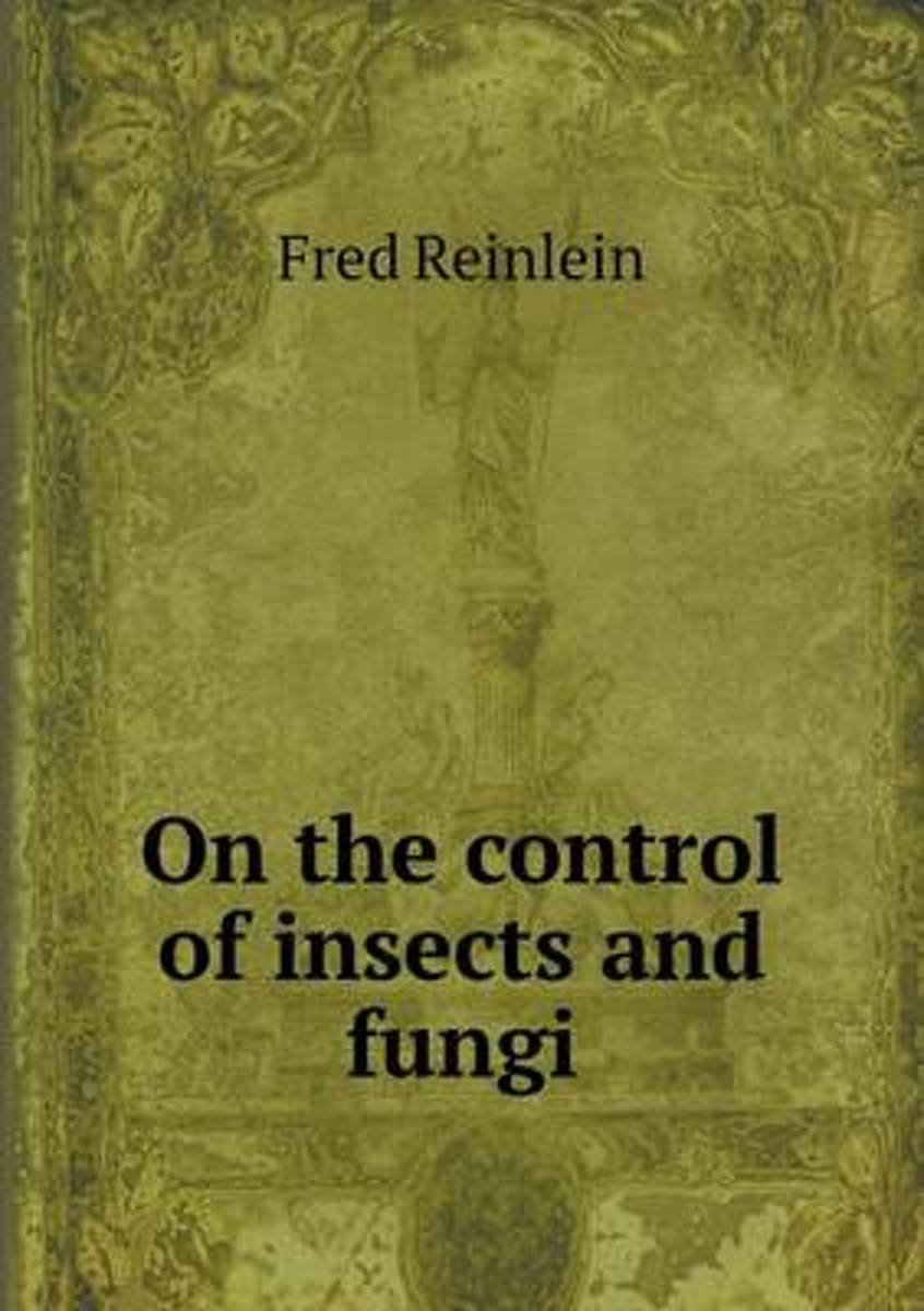 On the Control of Insects and Fungi