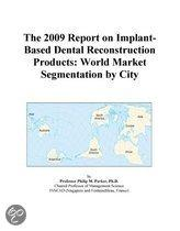 The 2009 Report on Implant-Based Dental Reconstruction Products