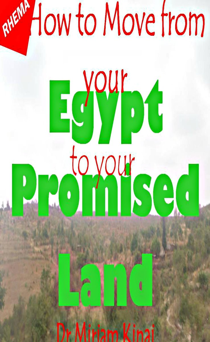 Rhema: How to Move from your Egypt to your Promised Land