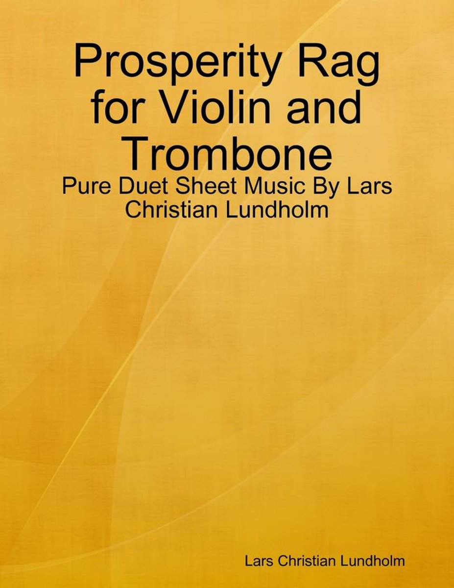 Prosperity Rag for Violin and Trombone - Pure Duet Sheet Music By Lars Christian Lundholm