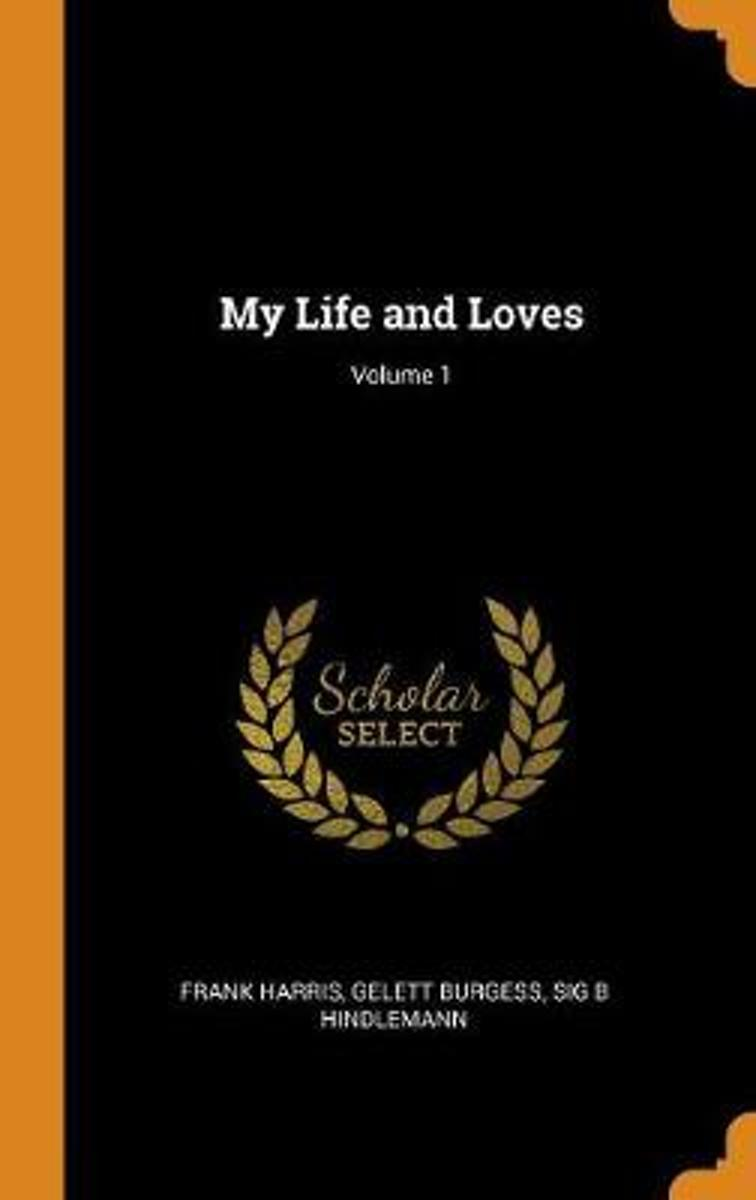 My Life and Loves; Volume 1