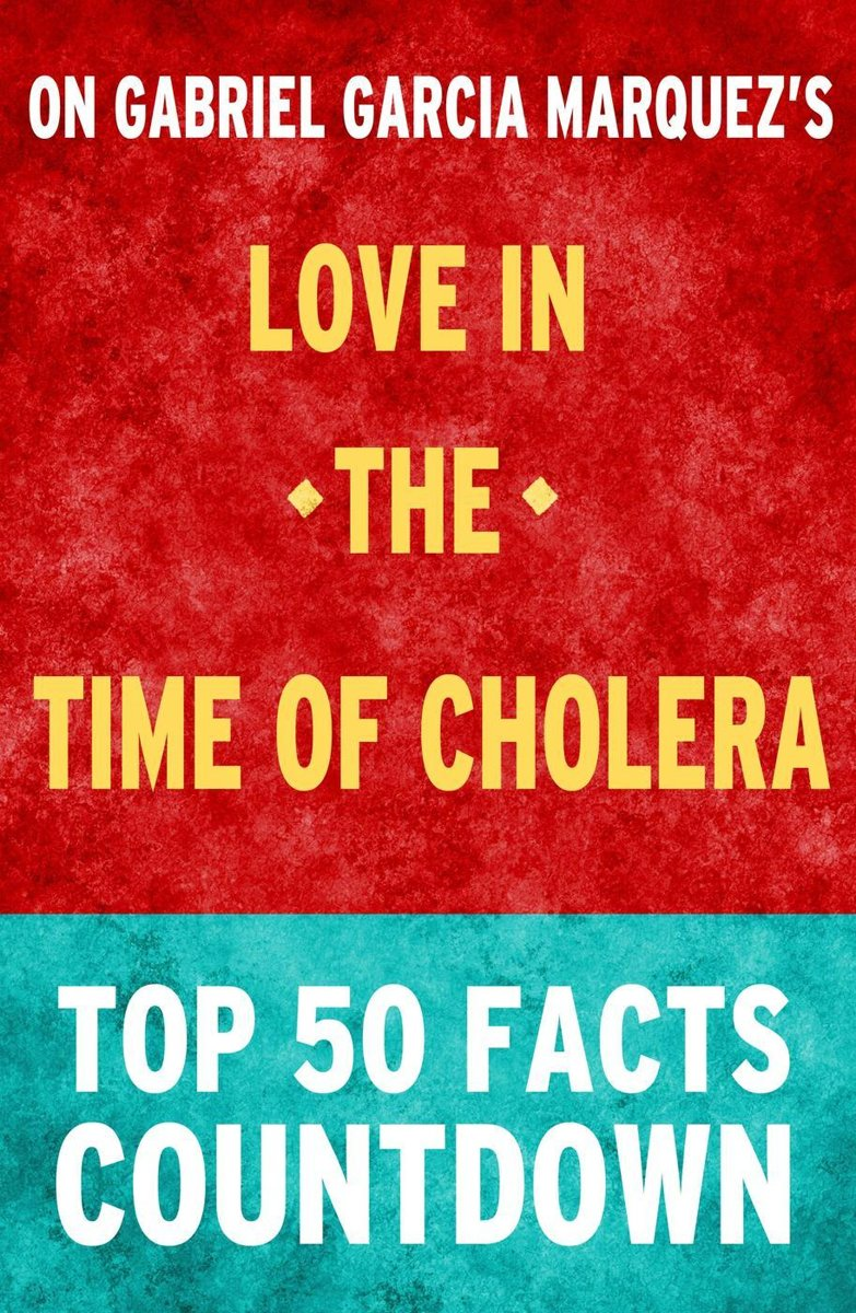 Love in the Time of Cholera: Top 50 Facts Countdown