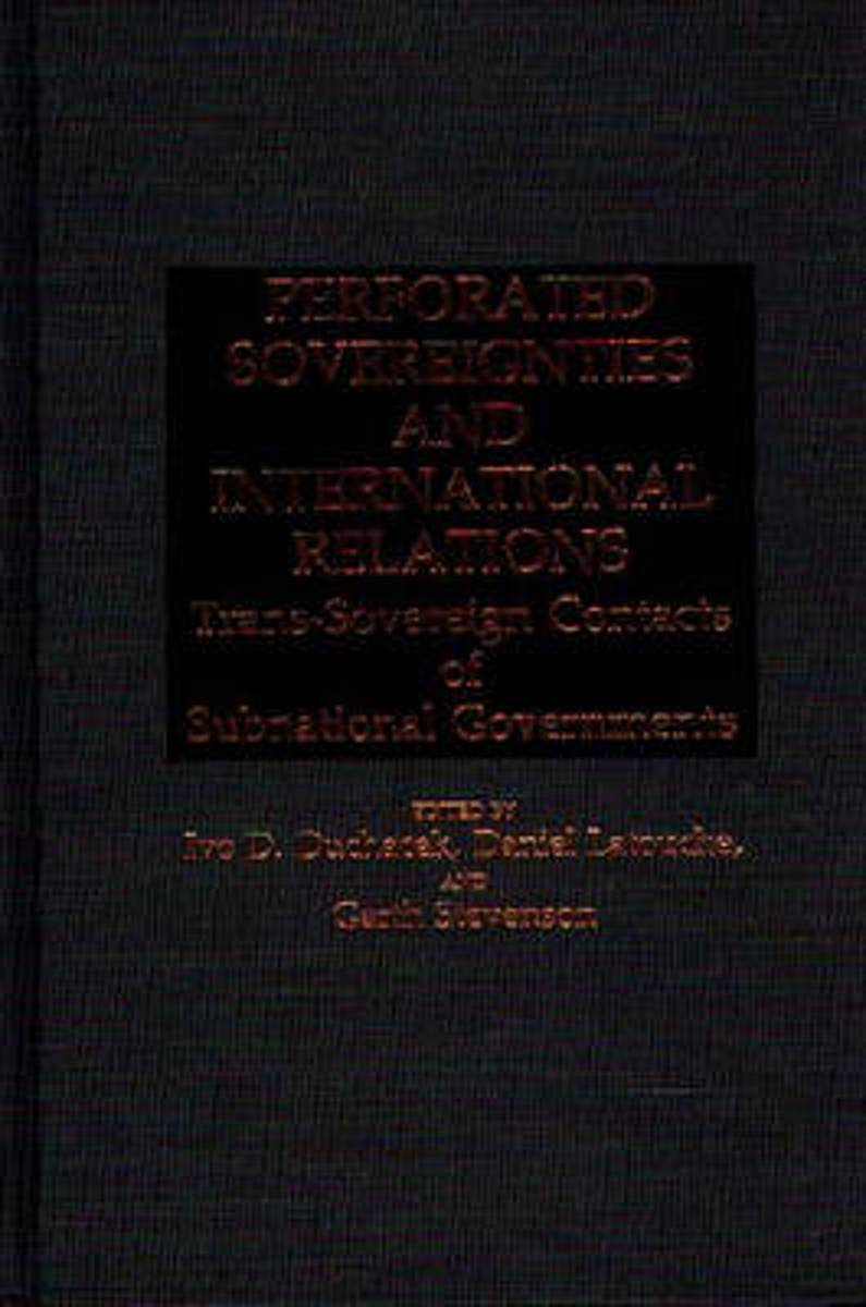 Perforated Sovereignties and International Relations