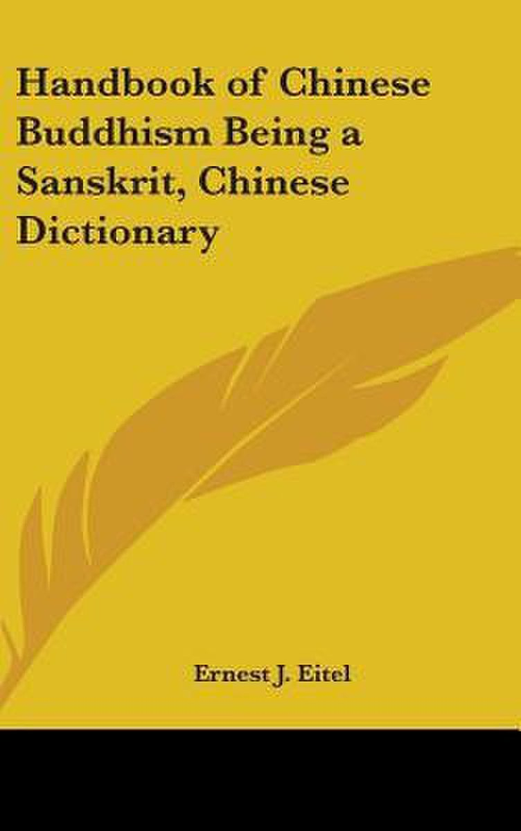 Handbook of Chinese Buddhism Being a Sanskrit, Chinese Dictionary