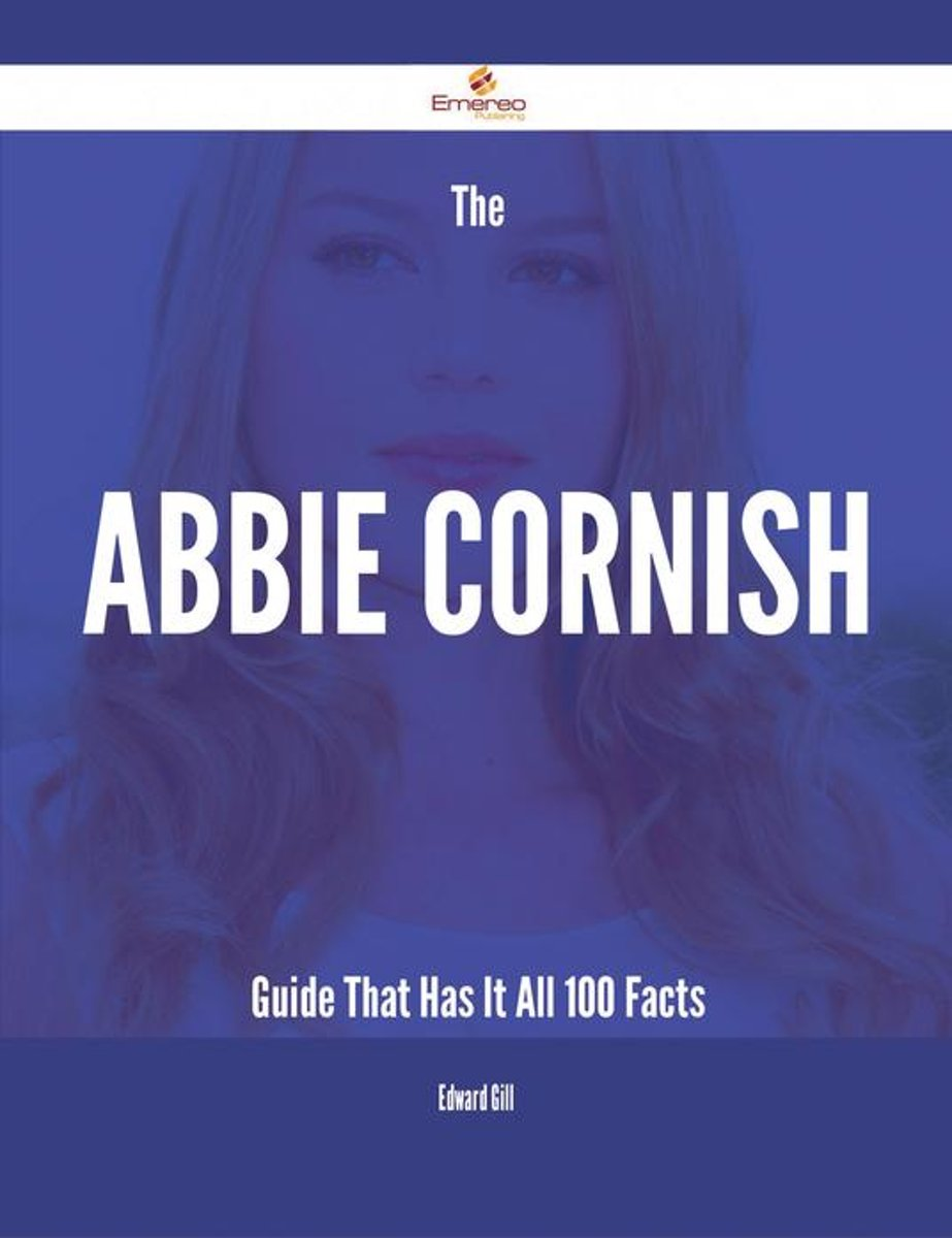 The Abbie Cornish Guide That Has It All - 100 Facts