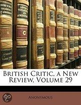 British Critic, A New Review, Volume 29