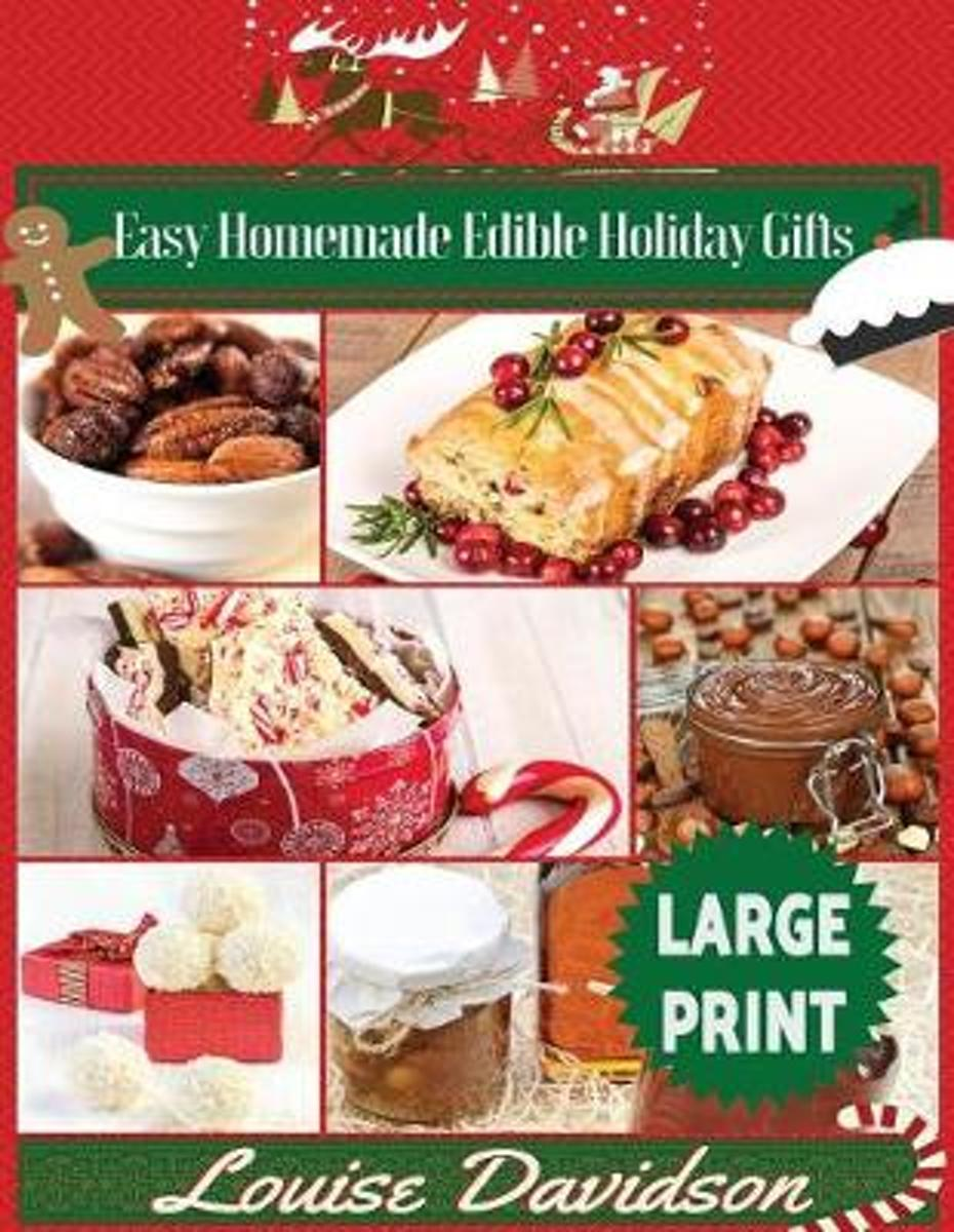 Easy Homemade Edible Holiday Gifts ***Large Print Edition***