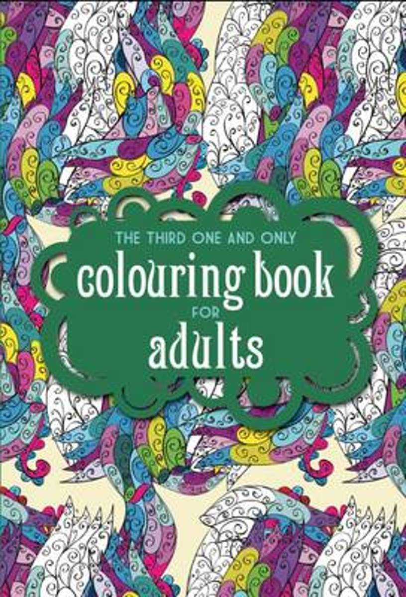 The Third One and Only Coloring Book for Adults