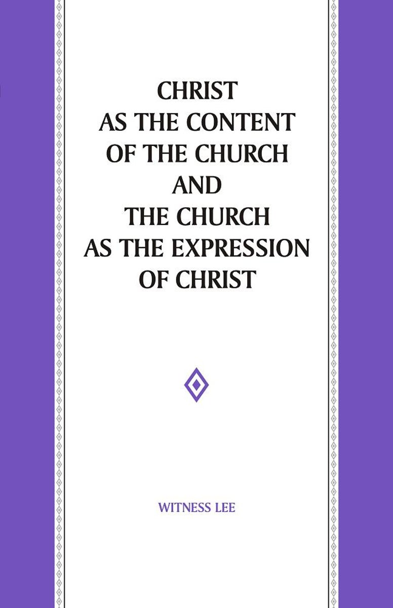 Christ as the Content of the Church and the Church as the Expression of Christ