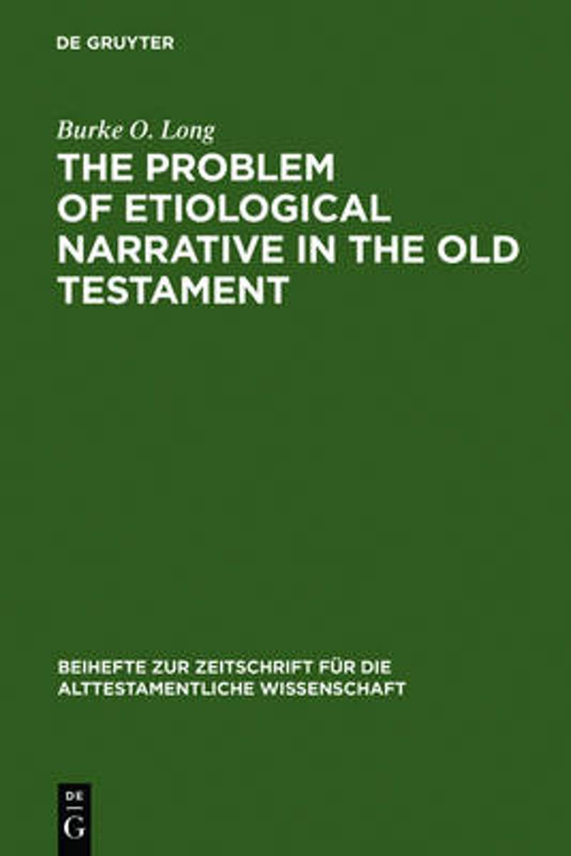 The Problem of Etiological Narrative in the Old Testament