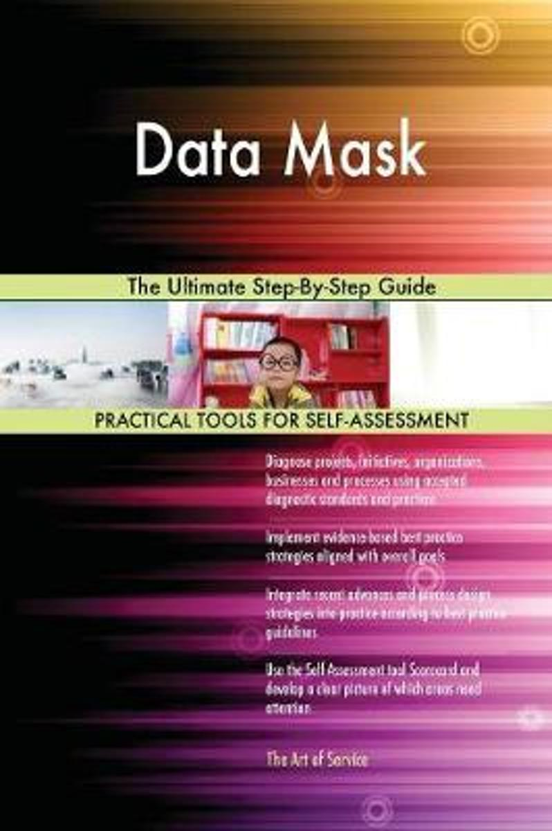 Data Mask the Ultimate Step-By-Step Guide