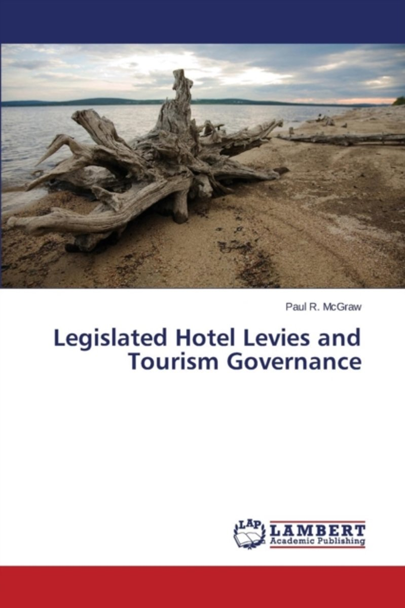 Legislated Hotel Levies and Tourism Governance