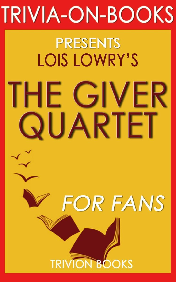 The Giver Quartet: By Lois Lowry (Trivia-On-Books)