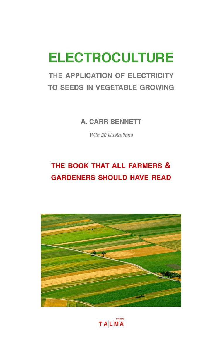 Electroculture - The Application of Electricity to Seeds in Vegetable Growing