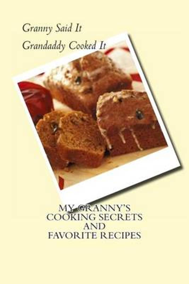 My Granny's Cooking Secrets and Favorite Recipes