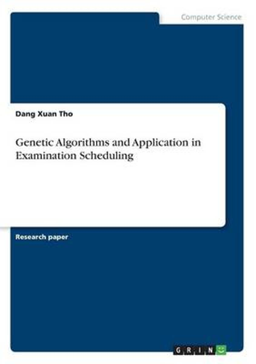 Genetic Algorithms and Application in Examination Scheduling