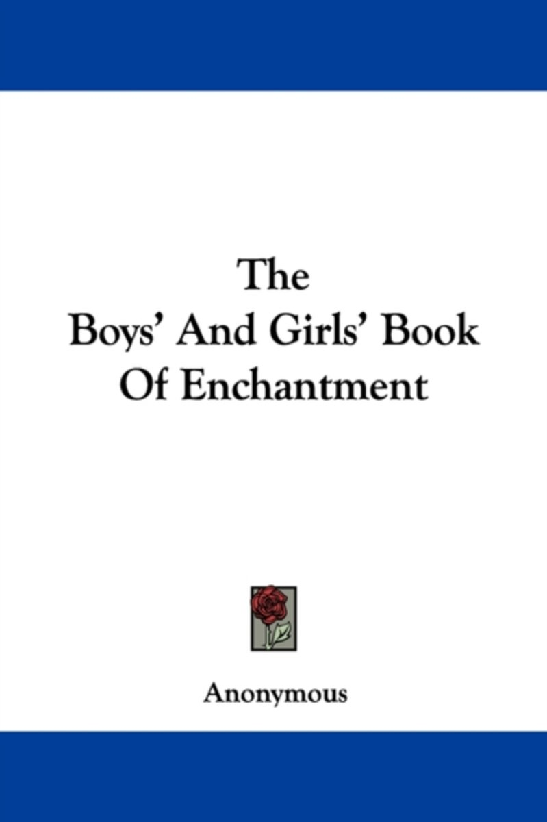 The Boys' and Girls' Book of Enchantment