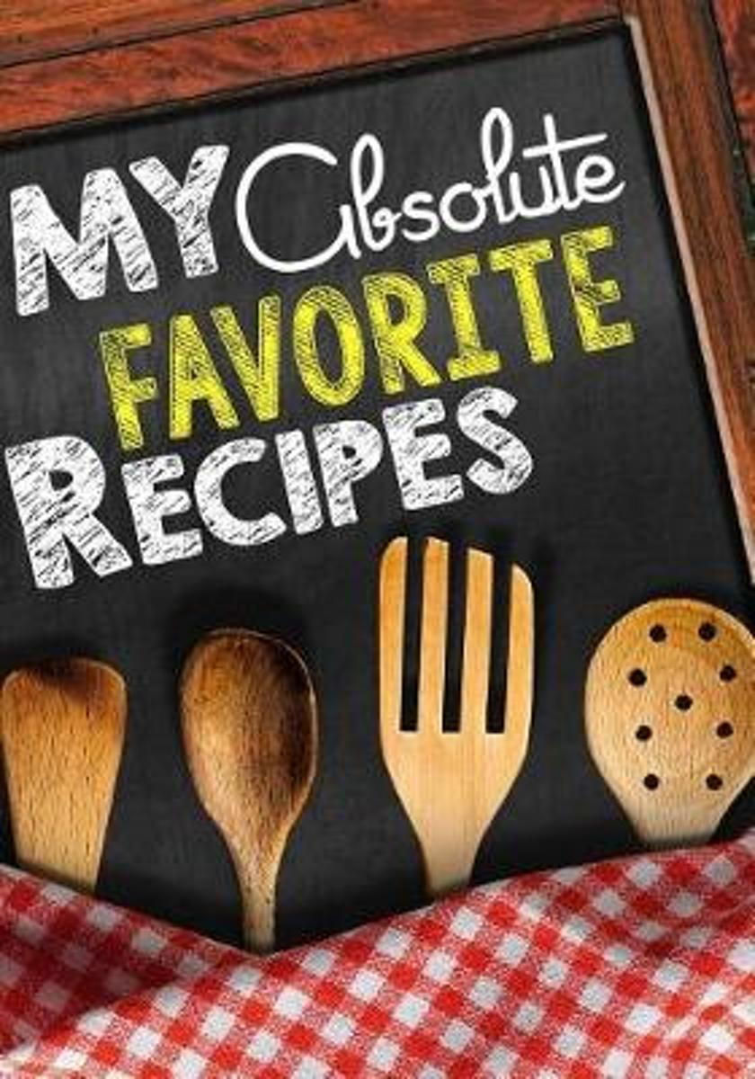 My Absolute Favorite Recipes