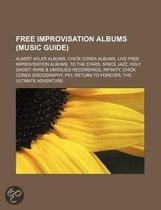 Free Improvisation Albums: Infinity, P53, Free Touching: Live In Beijing At Keep In Touch, 1 + 1, The Topography Of The Lungs, Farmer's Reserve