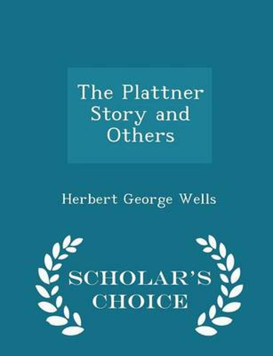 The Plattner Story and Others - Scholar's Choice Edition