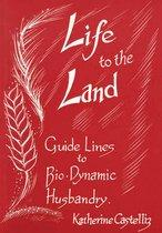 Life to the Land: Guidelines to Bio-Dynamic Husbandry