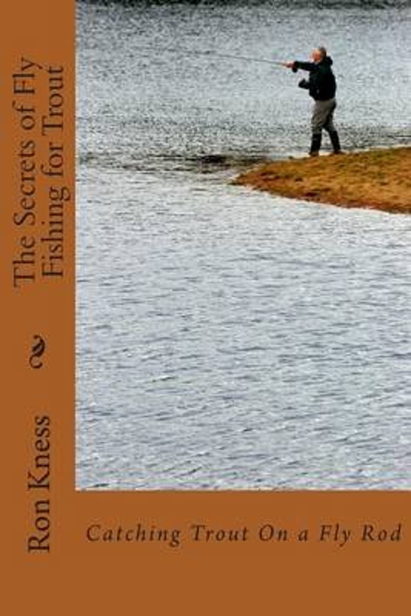 The Secrets of Fly Fishing for Trout
