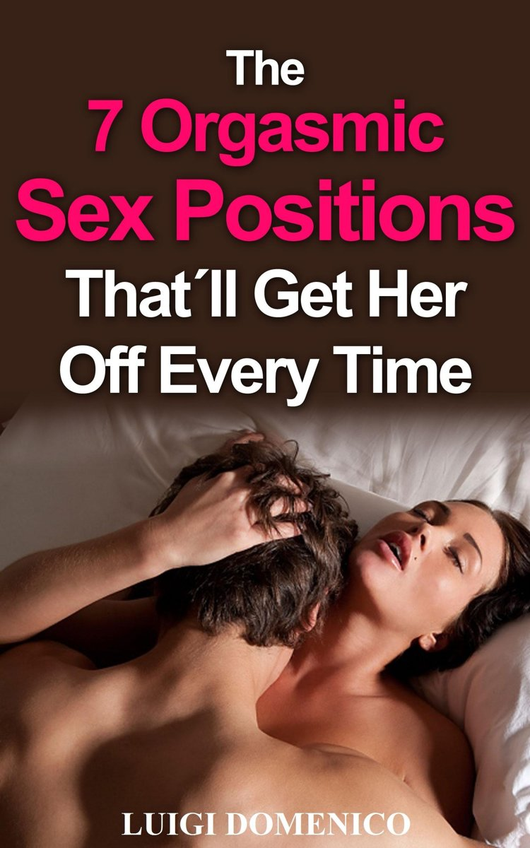 The 7 Orgasmic Sex Positions That´ll Get Her Off Every Time