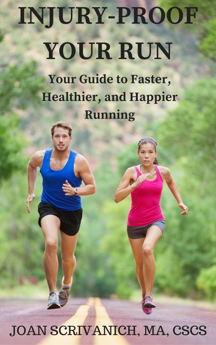 Injury-Proof Your Run: Your Guide to Faster, Healthier, and Happier Running