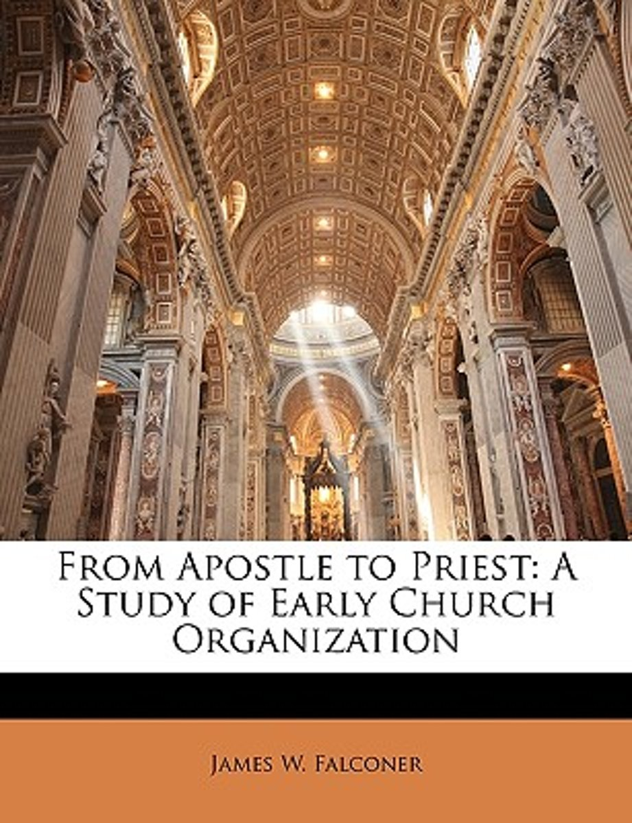 From Apostle to Priest