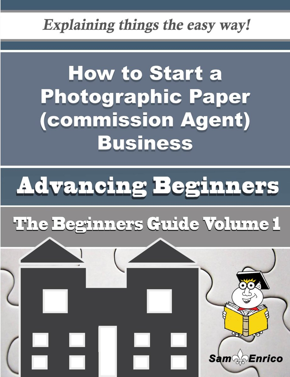 How to Start a Photographic Paper (commission Agent) Business (Beginners Guide)