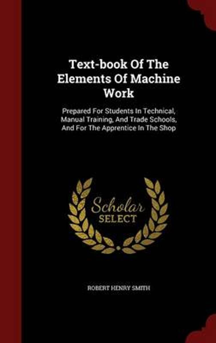 Text-Book of the Elements of Machine Work